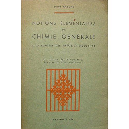 PAUL PASCAL notions élémentaires de chimie générale 1953 MASSON++