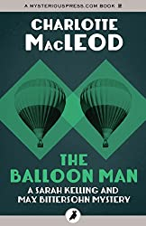 The Balloon Man (Sarah Kelling and Max Bittersohn Mysteries)