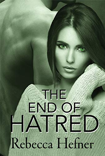 The End of Hatred (Etherya's Earth Book 1) by [Hefner, Rebecca]