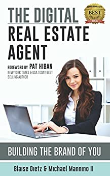 The Digital Real Estate Agent: Building The Brand of You by [Dietz, Blaise, Mannino II, Michael]