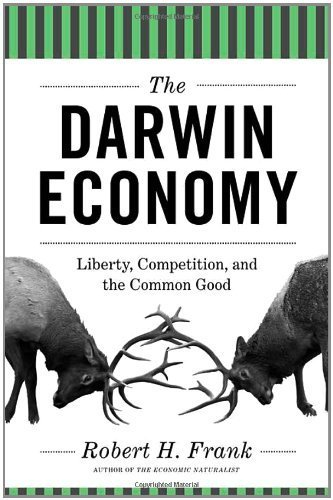The Darwin Economy: Liberty, Competition, and the Common Good With a New afterword edition by Frank, Robert H. (2012) Paperback