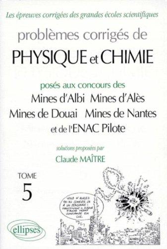 Physique Mines d'Albi, Alès, Douai, Nantes et ENAC 1996-1998, tome 5