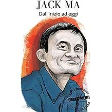 Alibaba:: Biografia di Jack Ma fondatore di Alibaba (Grandi Menti Vol. 1)