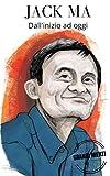 Biografia dettagliata e facile da leggere della vita di Jack Ma, imprenditore di successo cinese e fondatore del ben noto impero Alibaba.Troverete nel libro:-L'infanzia-Una grande amicizia-La scoperta-Una grande decisione-Il Successo-Jack Ma ...