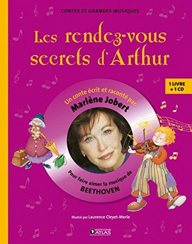 Les Rendez-vous secrets d'Arthur: Pour découvrir la musique de Beethoven