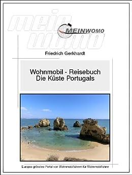 MeinWomo Stellplatzführer: Portugal - Die Küste: 4. überarbeitete und erweiterte Auflage, 2016 von [Gerkhardt, Friedrich]