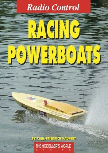 Radio Control Racing Powerboats by Karl-Friedrich Kaupert (2007-07-06)