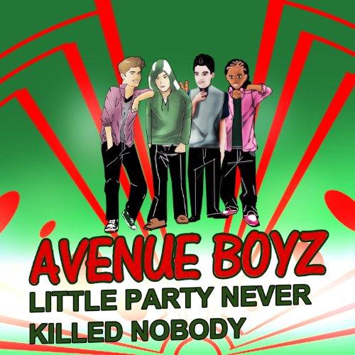 a little party never killed nobody all we got de avenue boyz sur amazon music. Black Bedroom Furniture Sets. Home Design Ideas