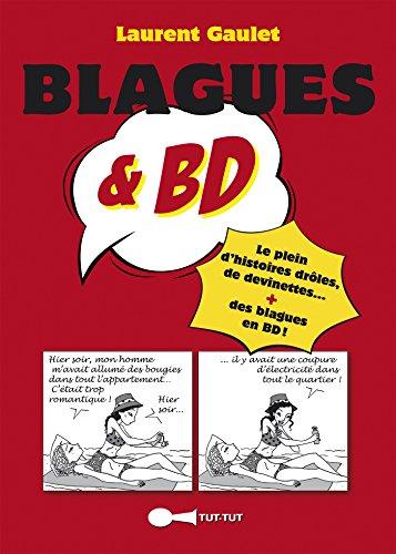 Blagues et BD: Le plein d'histoires drôles, de devinettes. + des blagues en BD !: Le plein d'histoires drôles, de devinettes... + des blagues en BD ! par Laurent Gaulet