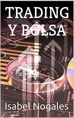 TRADING Y BOLSA: Gana dinero operando en bolsa (Manuales de Trading nº 3) por Isabel Nogales