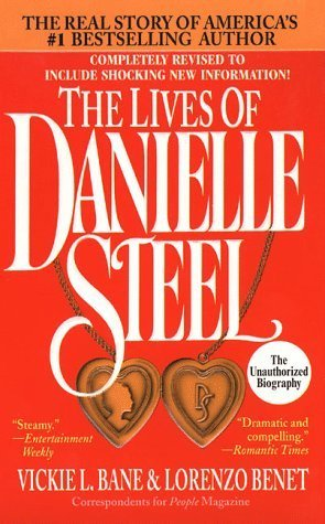 The Lives of Danielle Steel: The Unauthorized Biography of America's #1 Best-Selling Author by Vickie L. Bane (1995-08-15)