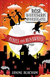 Rubies and Runaways: Book 2 (Rose Raventhorpe Investigates)