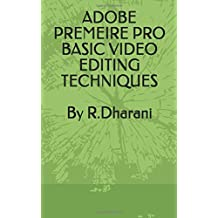 ADOBE PREMEIRE PRO BASIC VIDEO EDITING TECHNIQUES
