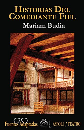 Historias del comediante fiel (Fuentes Adaptadas) por Mariam Budia