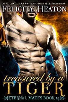 Treasured by a Tiger (Eternal Mates Paranormal Romance Series Book 14) by [Heaton, Felicity]
