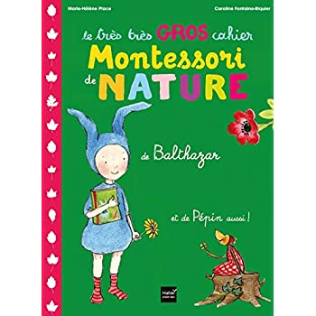 Le très très gros cahier de nature de Balthazar - pédagogie Montessori
