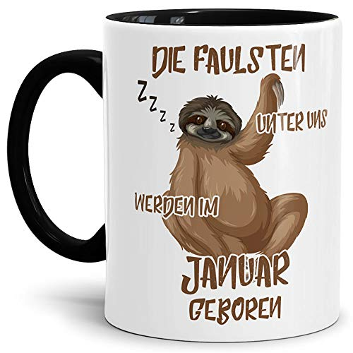 Tassendruck Geburtstags-Tasse Die Faulsten Unter Uns Werden im Januar Geboren Innen & Henkel Schwarz – Faultier/Mug / Cup/Becher / Lustig/Witzig / Geschenk-Idee/Fun