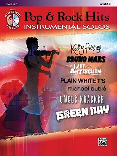 Pop & Rock Hits Instrumental Solos: Horn in F, Book & CD (Alfred's Instrumental Play-Along) (Pop Instrumental Solo Series)