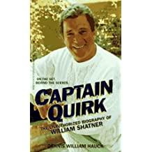 Captain Quirk/the Unauthorized Biography of William Shatner by Dennis William Hauck (1995-10-06)
