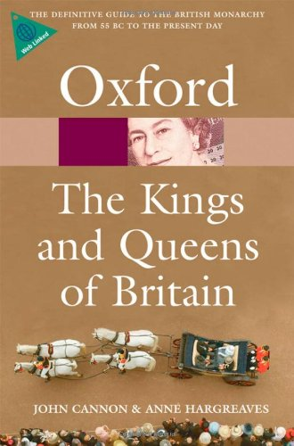 The Kings and Queens of Britain (Oxford Quick Reference) por John Cannon