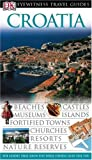 Front cover for the book DK Eyewitness Travel Guides: Croatia by Leandro Zoppe
