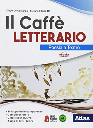 Il caffè letterario. Poesia e teatro. Quaderno delle competenze. Con ebook. Con espansione online