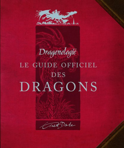 Le guide officiel des Dragons par Ernest Drake