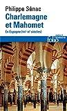 Charlemagne et Mahomet : En Espagne (VIIIe-IXe siècles)