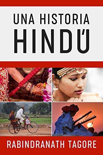 Una Historia Hindú: Novela Histórica de la Antigua India (Novelas Cortas Románticas en Español nº 2) por Tagore Rabindranath