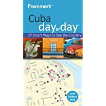 Frommer's Cuba Day by Day (Frommer′s Day by Day – Pocket)