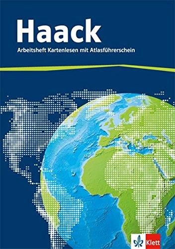 Der Haack Weltatlas. Arbeitsheft Kartenlesen: Arbeitsheft mit Atlasführerschein Klasse 5-9