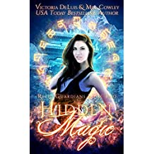 Hidden Magic: A Ley Line World Urban Fantasy Adventure (Relic Guardians Book 2)