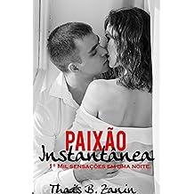 Paixão Instantânea (Mil Sensações em uma Noite Livro 1) (Portuguese Edition)