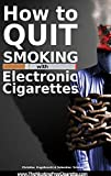 How to quit smoking with  Electronic Cigarettes - www.TheNicotineFreeCigarette.com