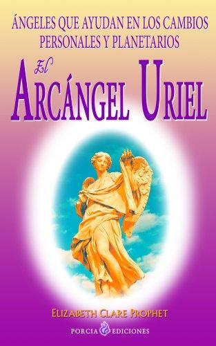 El Arcangel Uriel (Spanish Edition)
