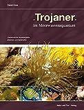 Trojaner im Meerwasseraquarium: Unerwünschte Aquariengäste erkennen und bekämpfen (NTV Meerwasseraquaristik)