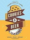 Cookies & Beer: Bake, Pair, Enjoy by Jonathan Bender (2015-10-06)
