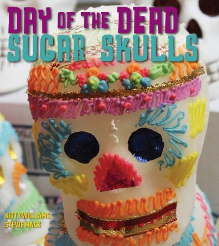 Day of the Dead Sugar Skulls (English Edition)