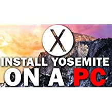 Installing OS X Yosemite on a Windows PC: The Guide to Building Your Very Own Hackintosh (English Edition)