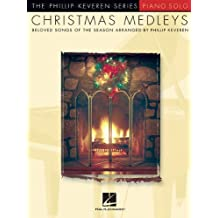 Christmas Medleys (The Phillip Keveren Series: Piano Solo)