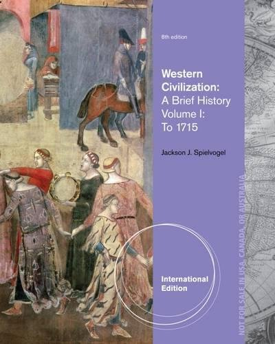 Western Civilization: A Brief History, Volume I: To 1715, International Edition