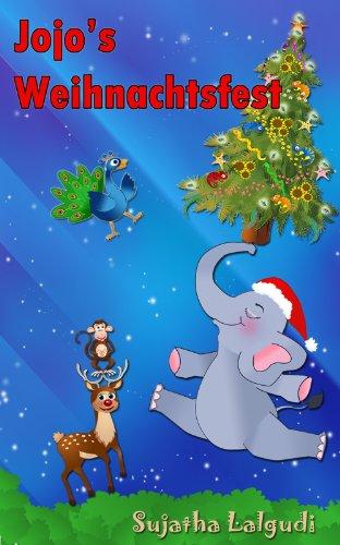 Kinderbuch Weihnachten.Kinderbuch Jojo S Weihnachtsfest Kinderbucher Weihnachten Weihnachten Fur Anfanger Kostenlose Weihnachtsbucher German Edition Weihnachtsbucher