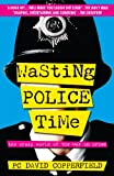 Wasting Police Time by PC David Copperfield