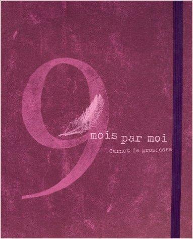 9 mois par moi : Carnet de grossesse de Maïa Brami ( 4 janvier 2007 )