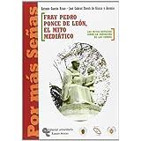 Fray Pedro Ponce de León. el mito mediático : los mitos antiguos sobre la educación de los sordos (Por más señas)