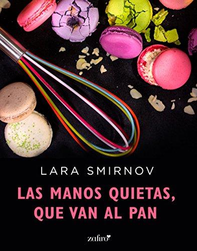 Las manos quietas, que van al pan (Erótica nº 1) por Lara Smirnov