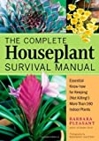 The Complete Houseplant Survival Manual by Barbara Pleasant (2005-07-01)