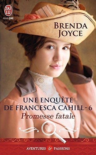 Une enquête de Francesca Cahill (Tome 6) - Promesse fatale (French Edition)