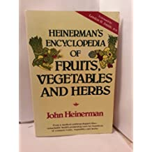 Heinerman's Encyclopedia of Fruits, Vegetables and Herbs