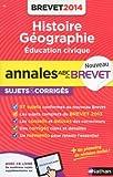 Histoire-géographie éducation civique 3e : Annales, sujets corrigés